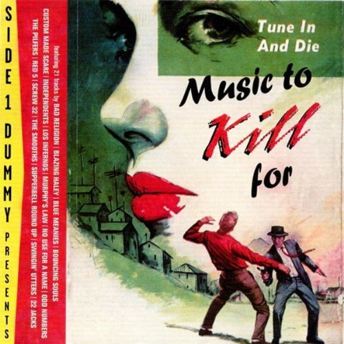 Music To Kill For Music To Kill For Swingin' Utters Smooths Red 5 Screw 32 Pilfers Odd Numbers
