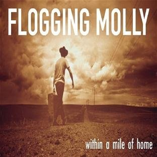 Flogging Molly Within A Mile Of Home Within A Mile Of Home