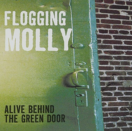 Flogging Molly Alive Behind The Green Door