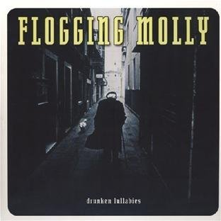 Flogging Molly Drunken Lullabies