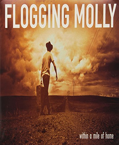 Flogging Molly Within A Mile Of Home