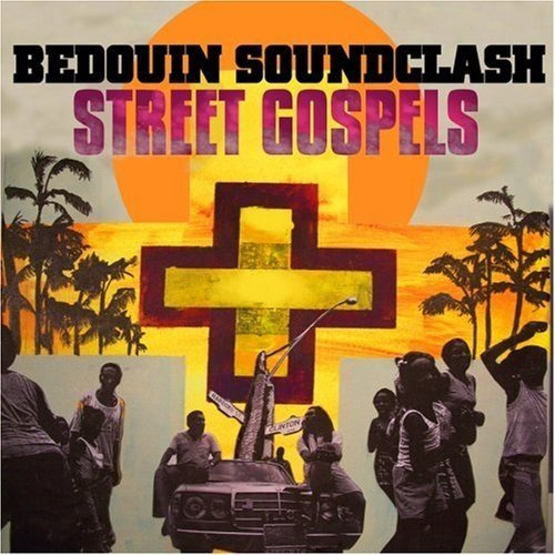 Bedouin Soundclash Street Gospels