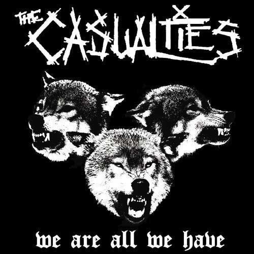 Casualties We Are All We Have