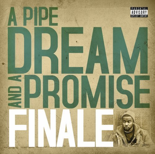 Finale Pipe Dream & A Promise Explicit Version