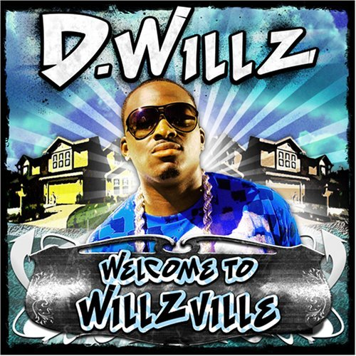 D. Willz Welcome To Willzville Explicit Version
