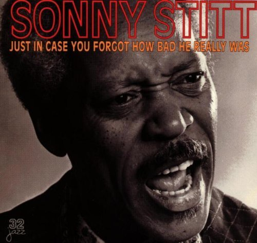 Sonny Stitt Just In Case You Forget