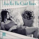 Jazz For The Quiet Times Jazz For The Quiet Times Burrell Stitt Newman Martino