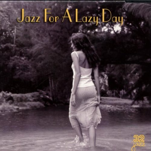 Jazz For A Lazy Day Jazz For A Lazy Day Jones Moore Ford Stitt Roney Person Carter Gunn Byrd