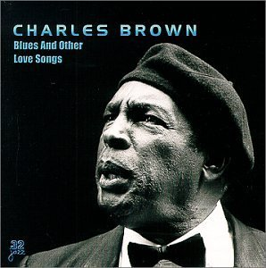 Charles Brown Blues & Other Love Songs