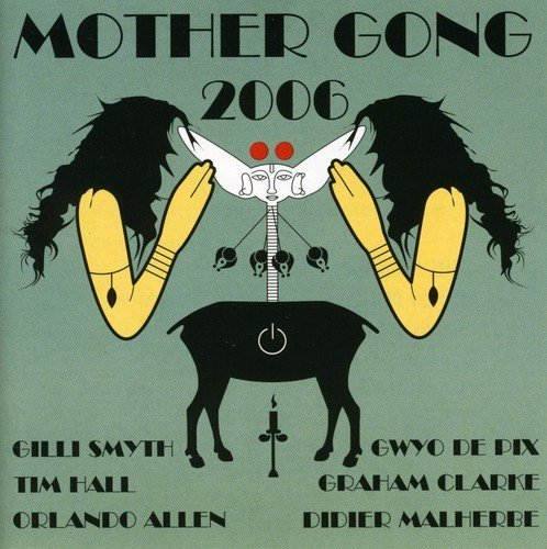 Mother Gong 2006