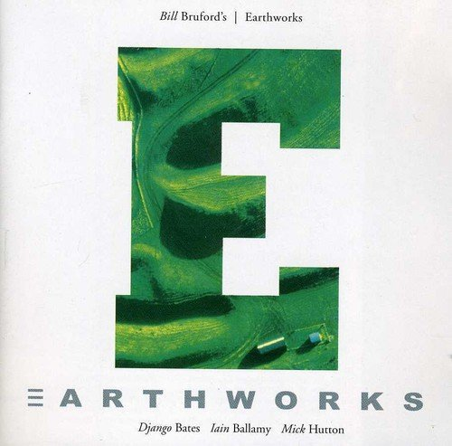 Bill Earthworks Bruford Earthworks Incl. Bonus Tracks