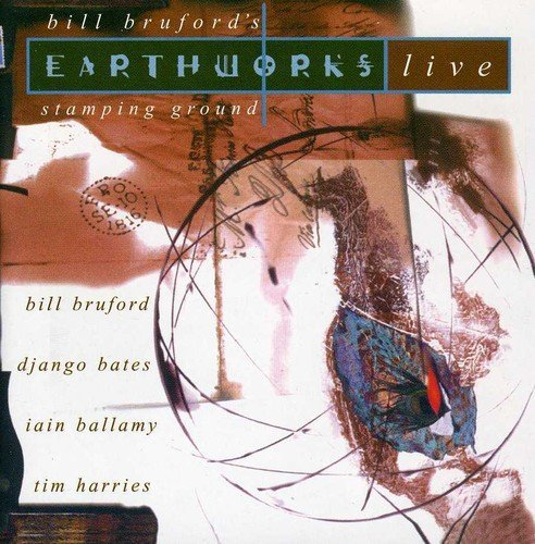 Bill Earthworks Bruford Stamping Ground Incl. Bonus CD Track