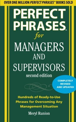 Meryl Runion Perfect Phrases For Managers And Supervisors Hundreds Of Ready To Use Phrases For Overcoming A 0002 Edition;revised Update