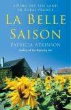 Patricia Atkinson La Belle Saison Living Off The Land In Rural France
