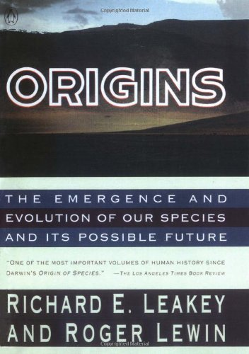 Richard Leakey Origins The Emergence And Evolution Of Our Species And It