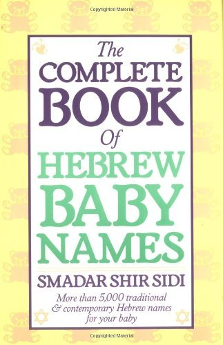 Smadar S. Sidi The Complete Book Of Hebrew Baby Names