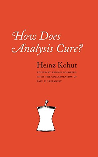 Heinz Kohut How Does Analysis Cure? 0002 Edition;