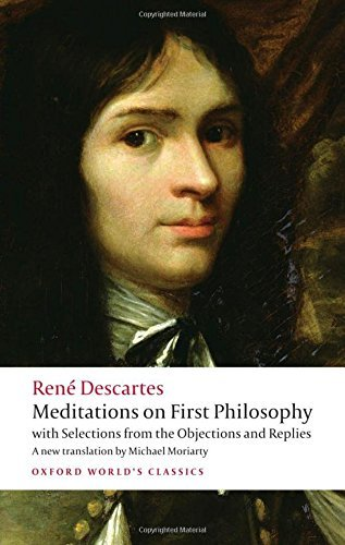 Rene Descartes Meditations On First Philosophy With Selections From The Objections And Replies