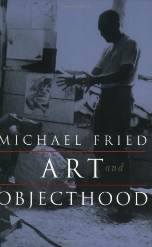 Michael Fried Art And Objecthood Essays And Reviews