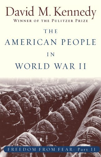 David M. Kennedy The American People In World War Ii Freedom From Fear Part Two