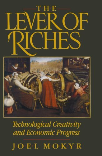 Joel Mokyr The Lever Of Riches Technological Creativity And Economic Progress Revised