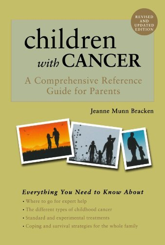 Jeanne Munn Bracken Children With Cancer A Comprehensive Reference Guide For Parents Revised Update