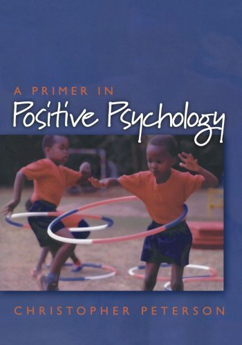 Christopher Peterson A Primer In Positive Psychology