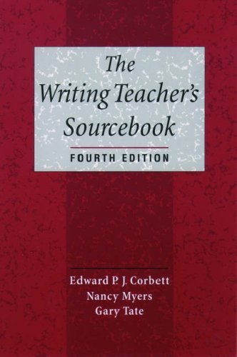 Edward P. J. Corbett The Writing Teacher's Sourcebook 0004 Edition;