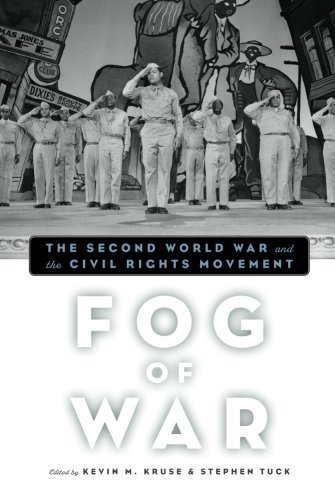 Kevin M. Kruse Fog Of War The Second World War And The Civil Rights Movemen