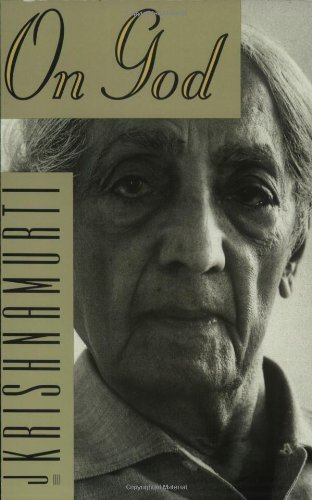 Jiddu Krishnamurti On God