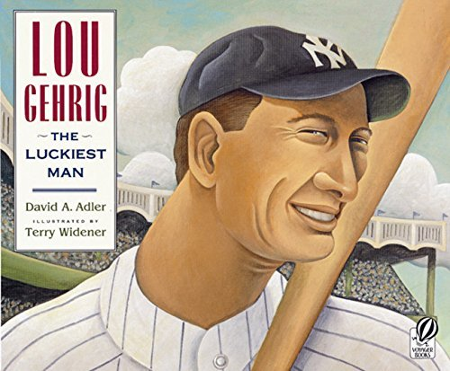 David A. Adler Lou Gehrig The Luckiest Man