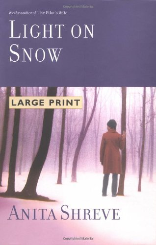 Anita Shreve Light On Snow Large Print