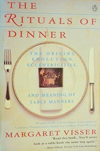 Margaret Visser The Rituals Of Dinner Visser Margaret