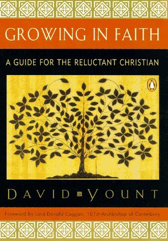 Coggan Donald Yount David Growing In Faith A Guide For The Reluctant Christ