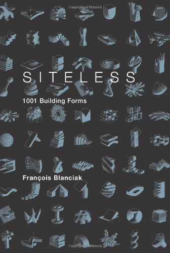 Francois Blanciak Siteless 1001 Building Forms