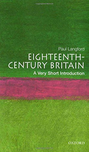Paul Langford Eighteenth Century Britain A Very Short Introduction