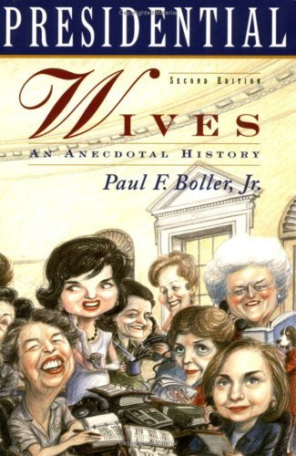 Paul F. Boller Presidential Wives An Anecdotal History 0002 Edition;revised