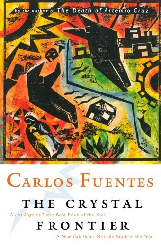 Carlos Fuentes The Crystal Frontier