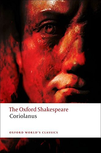 William Shakespeare The Tragedy Of Coriolanus The Oxford Shakespeare The Tragedy Of Coriolanus