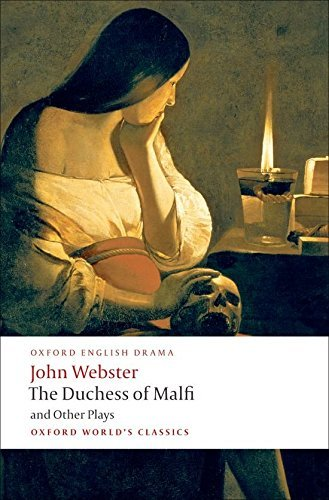 John Webster The Duchess Of Malfi And Other Plays