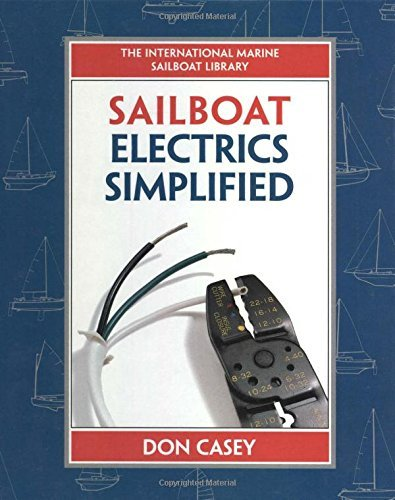 Don Casey Sailboat Electrical Systems Improvement Wiring And Repair