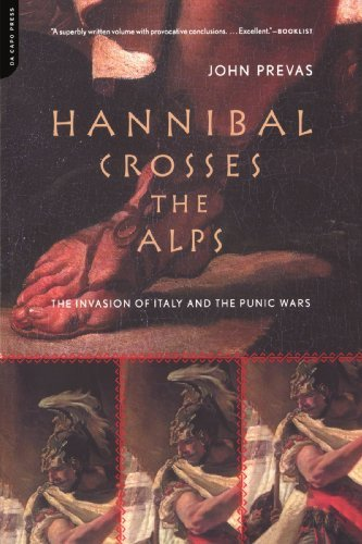 John Prevas Hannibal Crosses The Alps The Invasion Of Italy And The Punic Wars Revised