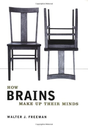 Walter Freeman How Brains Make Up Their Minds