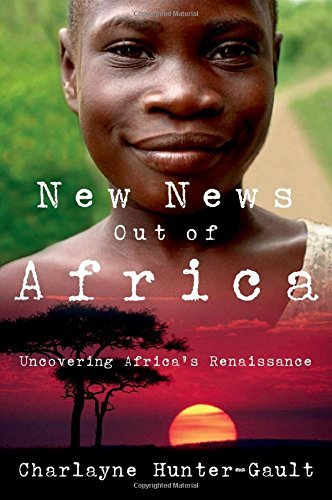 Charlayne Hunter Gault New News Out Of Africa Uncovering Africa's Renaissance