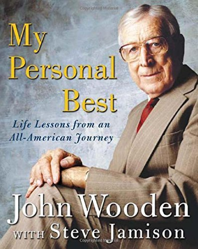John Wooden My Personal Best Life Lessons From An All American Journey