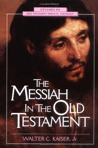 Walter C. Kaiser Jr The Messiah In The Old Testament Revised