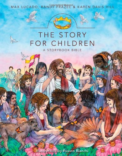 Max Lucado The Story For Children A Storybook Bible