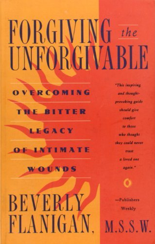 Beverly Flanigan Forgiving The Unforgivable