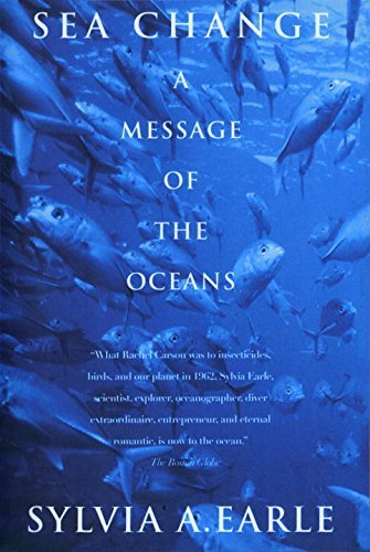 Sylvia A. Earle Sea Change A Message Of The Oceans