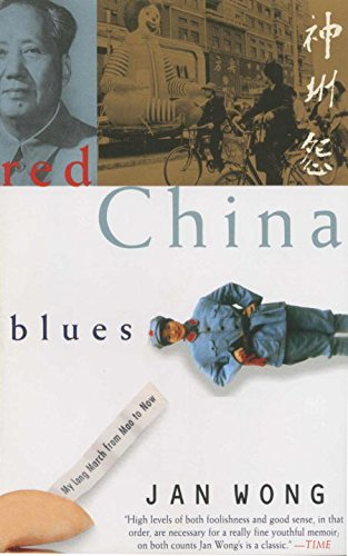Jan Wong Red China Blues My Long March From Mao To Now Anchor Books